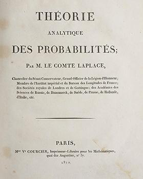 "The book Théorie Analytique des Probabilités by Pierre-Simon Laplace. PHOTO: <a href=""https://www.sophiararebooks.com/pages/books/4159/pierre-simon-laplace-marquis-de/theorie-analytique-des-probabilites-paris-courcier-1812-with-supplement-a-la-theorie-analytique"">https://www.sophiararebooks.com/pages/books/4159/pierre-simon-laplace-marquis-de/theorie-analytique-des-probabilites-paris-courcier-1812-with-supplement-a-la-theorie-analytique</a>"