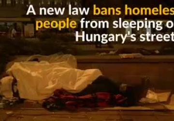Hungary makes sleeping on the streets a crime