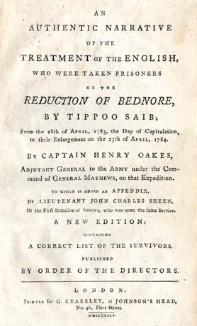The title page of Henry Oakes' publication, giving a graphic account of the ordeal he and his colleagues suffered at the hands of Tipu Sultan.