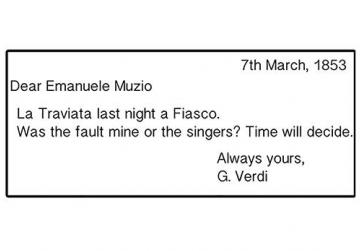 Perhaps Verdi's most famous letter. Sent the day after La Traviata's disastrous premiere.