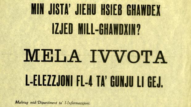 Another election poster: Min jista' jieħu ħsieb Għawdex?... Who can take care of Gozo? Photo: National Archives Gozo