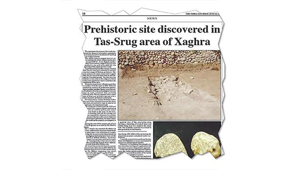 In 2002, the Museums Department announced the discovery of a prehistoric site in Gozo, located in the district of Tas-Sruġ on the Xagħra plateau.
